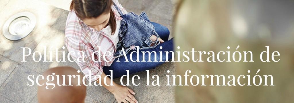 Política de Administración de seguridad de la información